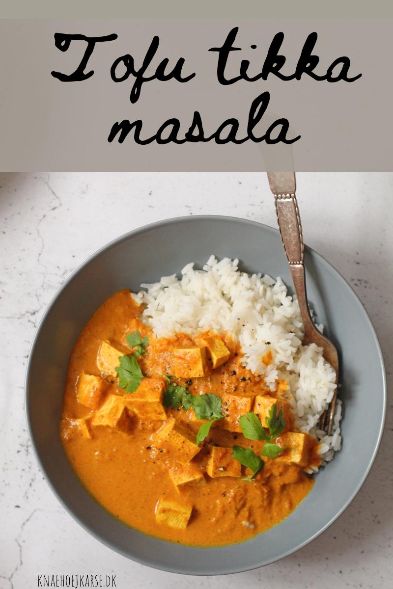 Tofu Tikka Masala - den bedste veganske hverdagsopskrift, færdig på 30 minutter.